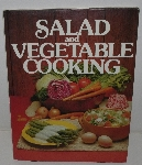 "MBA #3636-0076   ""1979 Creative Cooking Institute Series Salad & Vegetable Cooking Hard Cover Cook Book"""