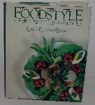 "MBA #3636-0079   ""1982 Food Style The Art Of Presenting Food Beautifully By Molly Siple & Irene Sax Hard Cover Cook Book"""