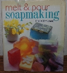 "MBA #3939-136   ""2000 Melt & Pour Soap Making By Marie Browning"" Hard Cover With Jacket"