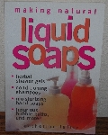 "MBA #3939-130   ""2000 Making Natural Liquid Soaps By Catherine Failor"" Paper Back"