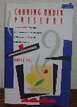 "MBA #3939-436  ""1989 Cooking Under Pressure By Lorna J. Sass"" Hard Cover With Jacket"
