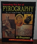 "MBA #3939-421  ""1995 Learning The Art Of Pyrography Burning Images On Wood,Paper & Leather"" By Al Chapman"