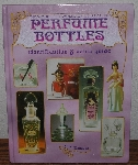 "MBA #4040-0048   ""2006 The Wonderful World Of Collecting Perfume Bottles By Jane Flanagan"" Hard Cover"