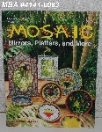 "MBA #4141-0083  ""1999 Carolyn Kyle  Mosaic Mirrors, Platters & More By Christine Stewart"" Stained Glass Project Book"