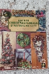 "1997 ""How To Do Christmas Florals If You Think You Can't""  Softcover"