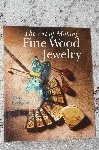 "1998 ""The Art Of Making Fine Wood Jewelry"""