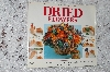 "1997 ""Step By Step Art Of Dried Flowers"""